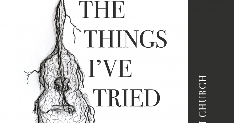 NOW AVAILABLE: The Things I've Tried!
